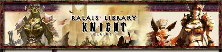 Knight Online Fansite - Kalais' Library