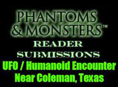 Reader Submissions Ufo Humanoid Encounter Near Coleman Texas