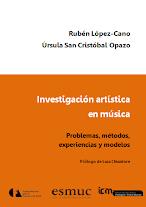 Investigación artística en música. Rubén López-Cano y Úrsula San Cristóbal