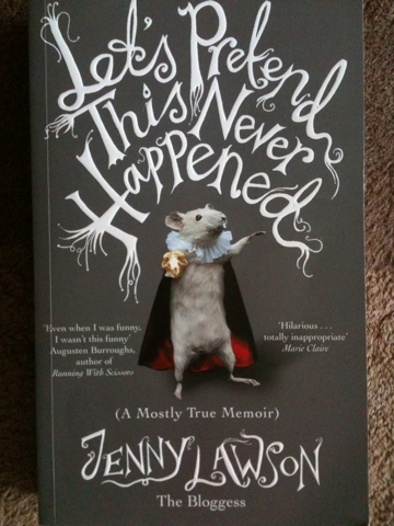 Let's Pretend This Never Happened by Jenny Lawson, The Bloggess, Book review