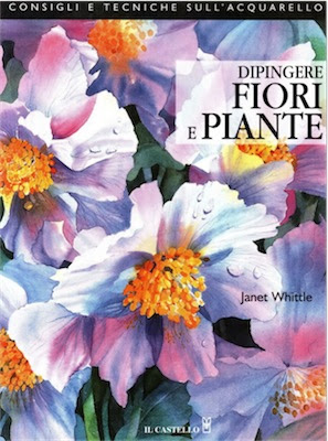 Manuale - Janet Whittle Dipingere Fiori Piante (2004) Ita