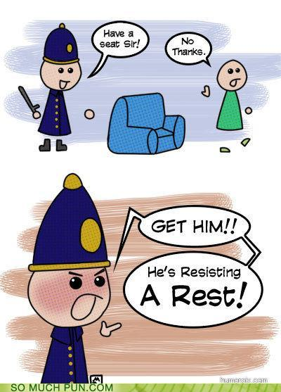 cartoon of a policeman telling a guy to sit in a chair; he refuses...resisting a rest