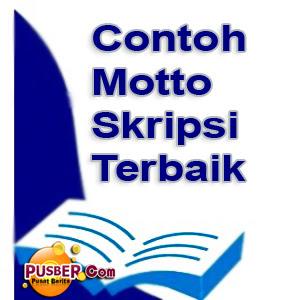 Contoh Motto Skripsi, contoh motto skripsi islam, contoh motto skripsi bahasa inggris, contoh motto karya tulis
