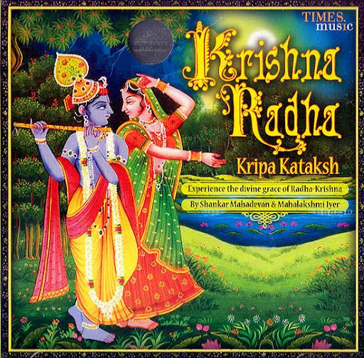 Krishna Radha Kripa Kataksh By Shankar Mahadevan & Mahalakshmi Iyer Devotional Album MP3 Songs