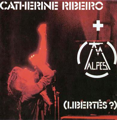 Catherine Ribeiro & Alpes ~ 1975 ~ Libertés?