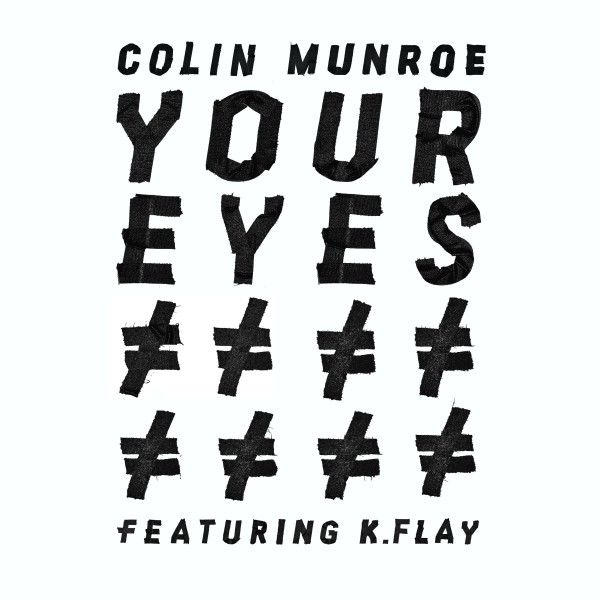 Colin Munroe – Your Eyes (con K.Flay)