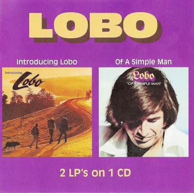 Lobo ~ 1971 ~ Introducing Lobo + 1972 ~ Of A Simple Man