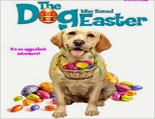 فيلم The Dog Who Saved Easter