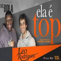 Leo Rodriguez Part. Mc Bola - Ela é Top