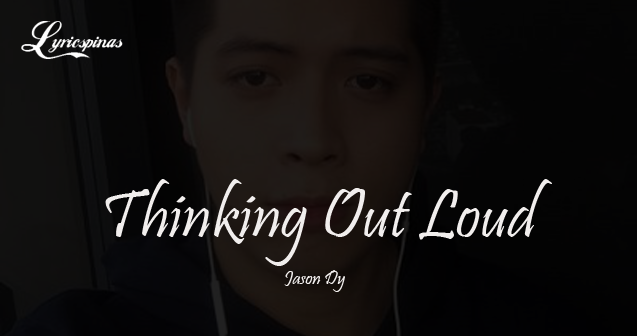 Jason Dy Thinking Out Loud lyrics