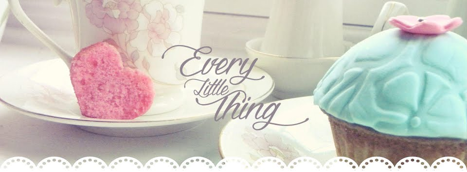 {every little thing}