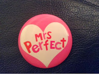 Mrs Perfect badge