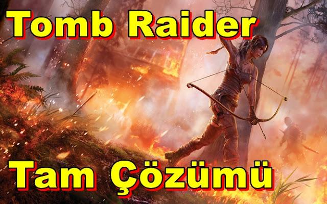 Tomb Raider Tam Çözümü(Videolu)