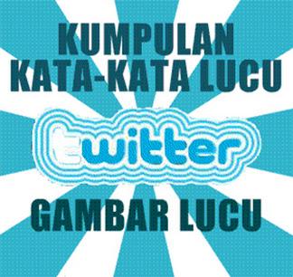 Kata kata lucu Twitter Terbaru