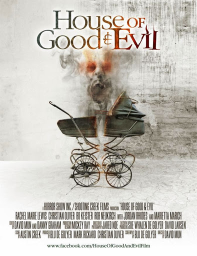 House of Good and Evil (2013) Doblaje: Vose Género: Terror Sinopsis: Después de una tragedia familiar en la ciudad caótica, Chris y Maggie Conley,...