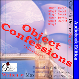 Cherish Desire Singles: Object Confessions, Collection 1 Audiobook, Max, erotica