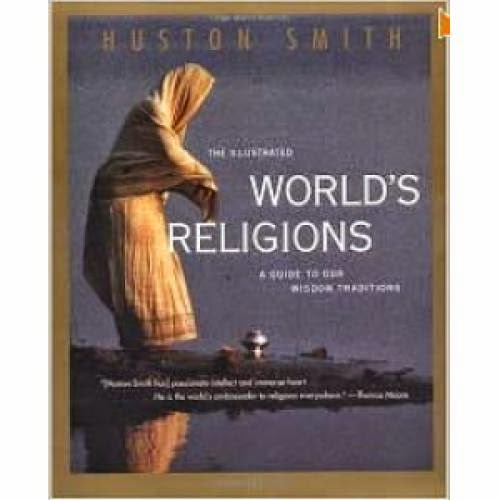 The Illustrated World Religions A Guide To Our Wisdom Traditions