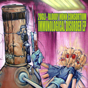 2Ugli & Bloody Monk Consortium - Immunological Disorder EP