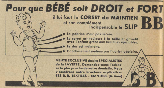 Publicité vintage : Pour que bébé soit droit et fort, il lui faut le corset de maintien - Pour vous Madame, pour vous Monsieur, des publicités, illustrations et rédactionnels choisis avec amour dans des publications des années 50, 60 et 70. Popcards Factory vous offre des divertissements de qualité. Vous pouvez également nous retrouver sur www.popcards.fr et www.filmfix.fr   - For you Madame, for you Sir, advertising, illustrations and editorials lovingly selected in publications from the fourties, the sixties and the seventies. Popcards Factory offers quality entertainment. You may also find us on www.popcards.fr and www.filmfix.fr