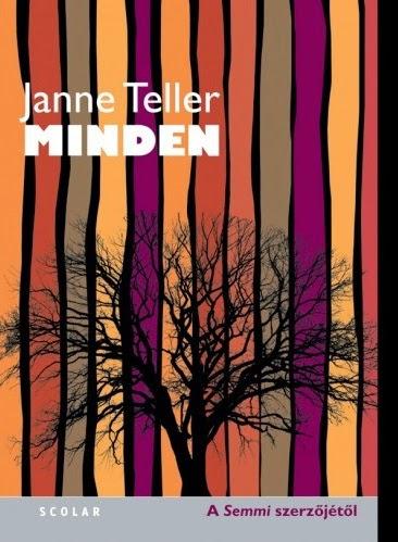Janne Teller: Minden (Scolar, 2015)