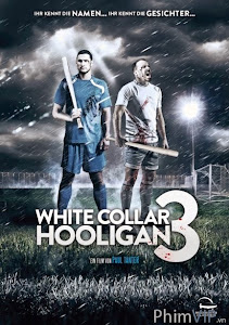 Băng Đảng Hooligan 3 - White Collar Hooligan 3 poster