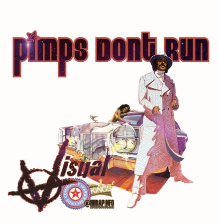 Visual - Pimps Don't Run