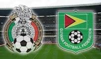 Mexico Guyana online Horarios CONCACAF 8 Junio