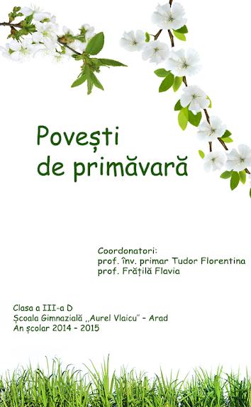 ed5 (ELECTRONIC - revistă scolara) povesti de primavara_ŞCOALA GIMNAZIALĂ_Aurel Vlaicu_Arad_ARAD