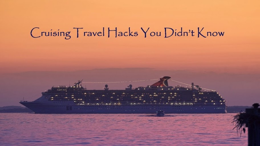 Cruising Travel Hacks You Didn't Know