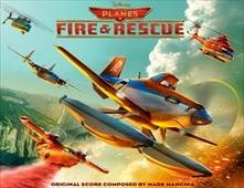 فيلم Planes: Fire & Rescue
