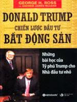 Donald Trump chiến lược đầu tư bất động sản - George H.Ross - Andrew James McLean
