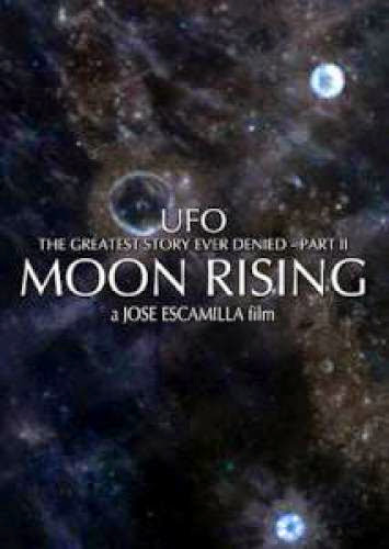 Feature Documentary Ufo The Greatest Story Ever Denied Ii Moon Rising 2009 73Mins