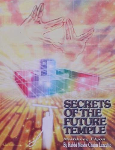 Rabbi Moshe Chaim Luzzatto Secrets Of The Future Temple