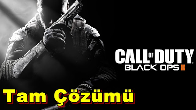Call of Duty Black Ops 2 Tam Çözümü(Videolu)