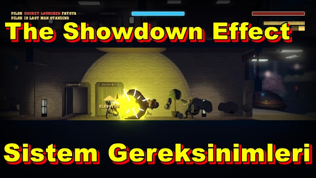 The Showdown Effect PC Sistem Gereksinimleri