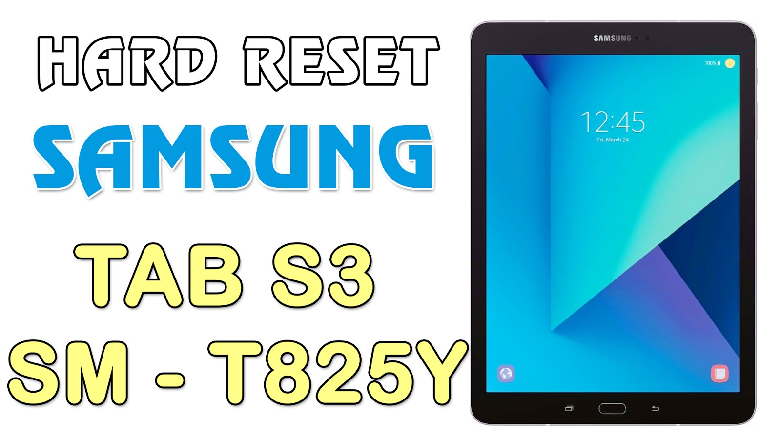 Hướng dẫn Hard Reset Samsung Tab S3 - SM - T825Y