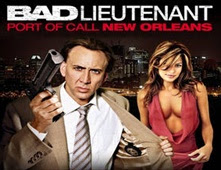 فيلم The Bad Lieutenant: Port of Call - New Orleans