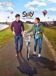 Stay The Series - Về đây bên anh