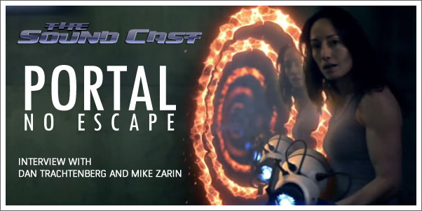 SoundCast Interview:  Dan Trachtenberg, Mike Zarin (Portal No Escape)