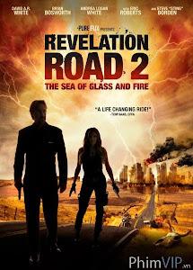 Con Đường Cách Mạng 2: Biển Cát Và Lửa - Revelation Road 2: The Sea Of Glass And Fire poster