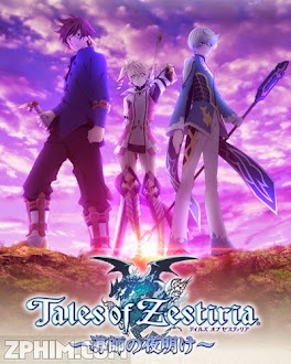 Truyền Thuyết Zestiria: Bình Minh Sẽ Đến - Tales Of Zestiria: Doushi No Yoake () Poster