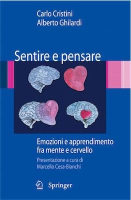 Manuale Carlo Cristini, Alberto Ghilardi - Sentire e pensare. Emozioni e apprendimento fra mente e cervello (2009) Ita