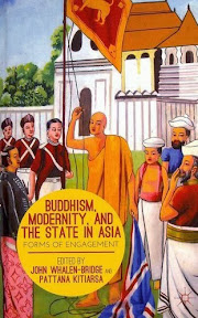 [Whalen-Bridge/Kitiarsa: Buddhism, Modernity, and the State in Asia, 2013]