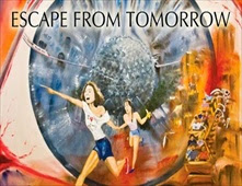 فيلم Escape from Tomorrow