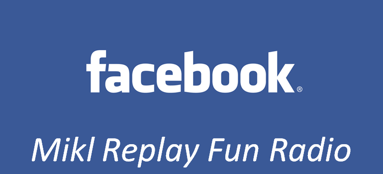 FACEBOOK : MIKL REPLAY FUN RADIO