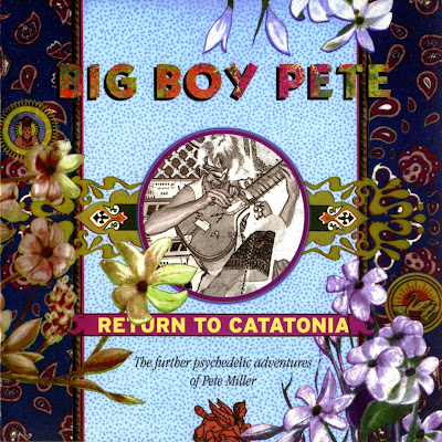 Big Boy Pete ~ 1998 ~ Return To Catatonia