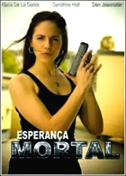Filme Poster Esperança Mortal WEB-DL XviD & RMVB Dublado