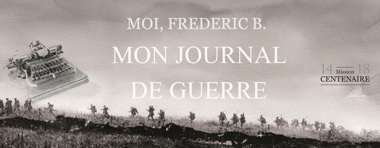 Carnets de Guerre de Frédéric B. Journal de Guerre 14-18 Grande Guerre