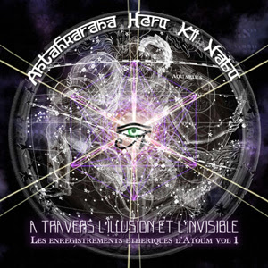 Antahkarana Heru Ki Nabu - A Travers l'Illusion Et l'Invisible