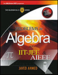 Problems in Algebra for IIT-JEE & AIEEE (Paperback) by Javed Ahmed